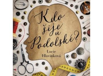 Nová kniha Lucie Hlavinkové Kdo šije u Podolské